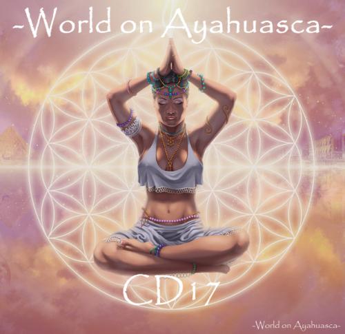 -WorldonAyahuascaCD17