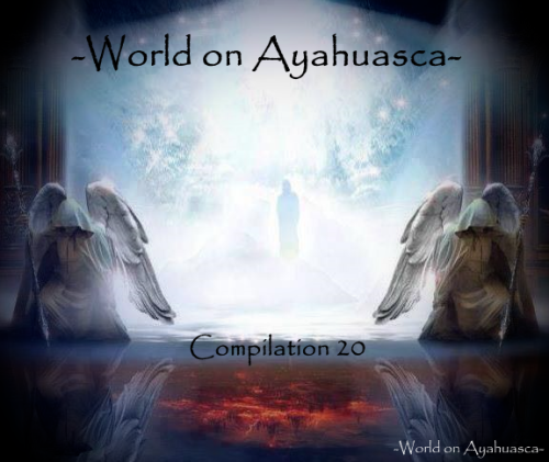 WorldonAyahuasca_Compilation20