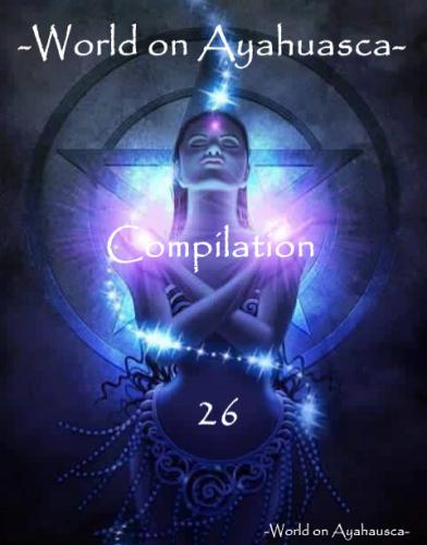 -World on Ayahuasca- Compilation 26